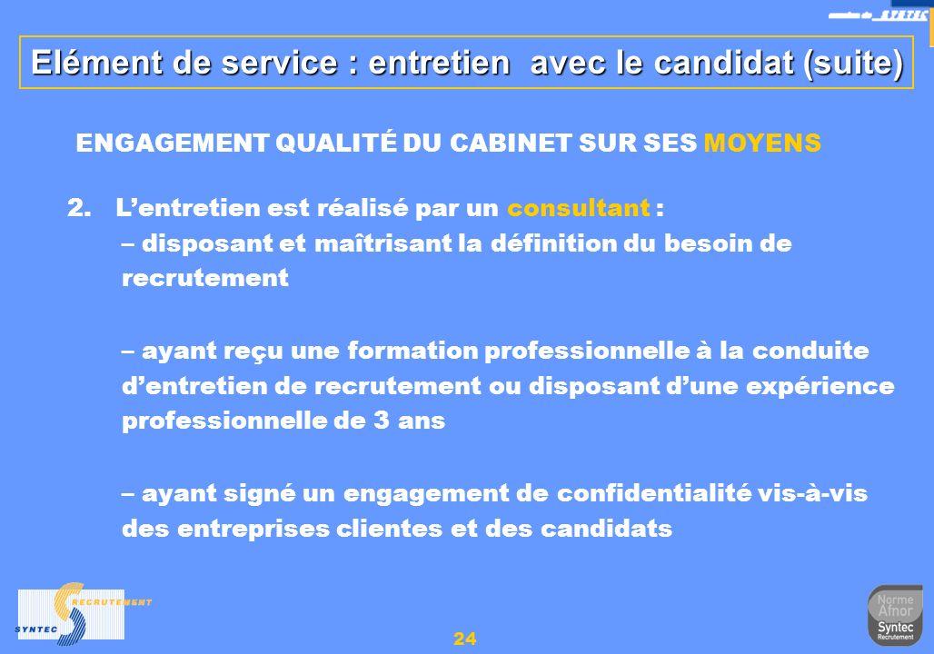 Elément de service : entretien avec le candidat (suite)