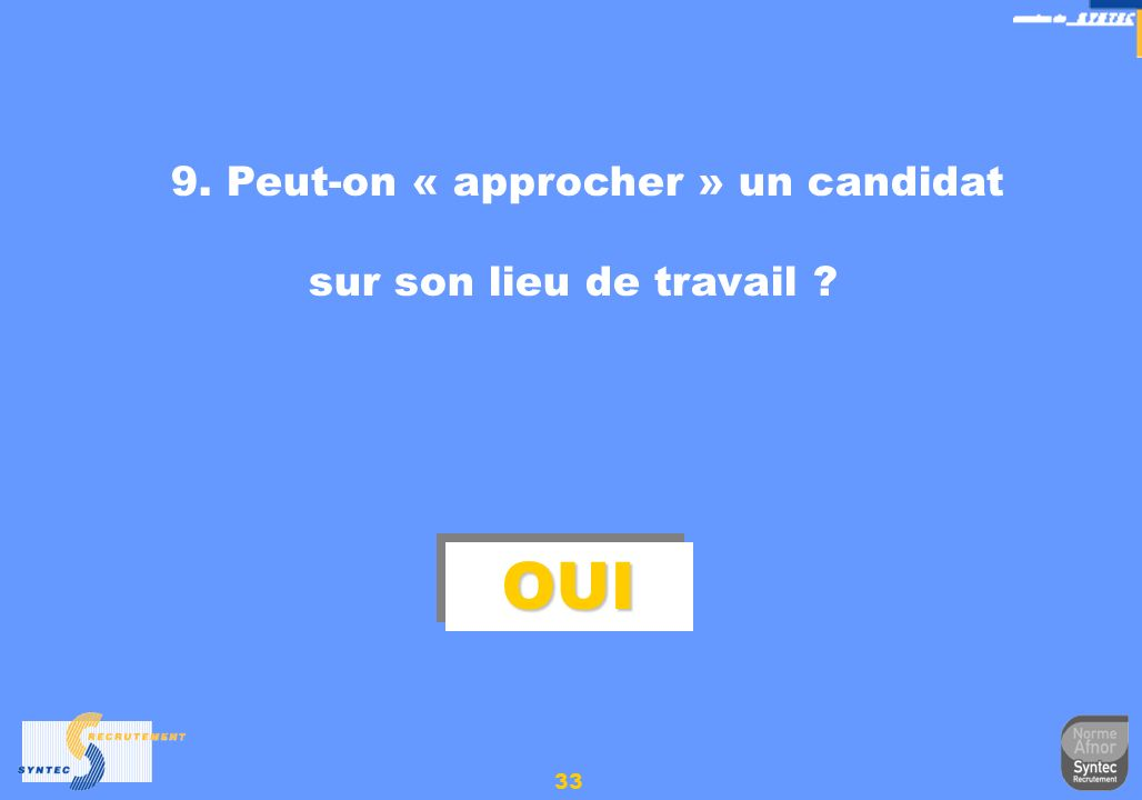 9. Peut-on « approcher » un candidat
