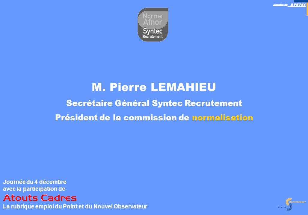 M. Pierre LEMAHIEU Secrétaire Général Syntec Recrutement