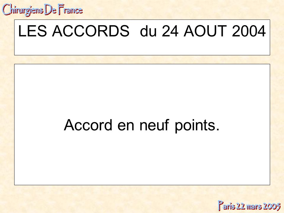 LES ACCORDS du 24 AOUT 2004 Accord en neuf points.