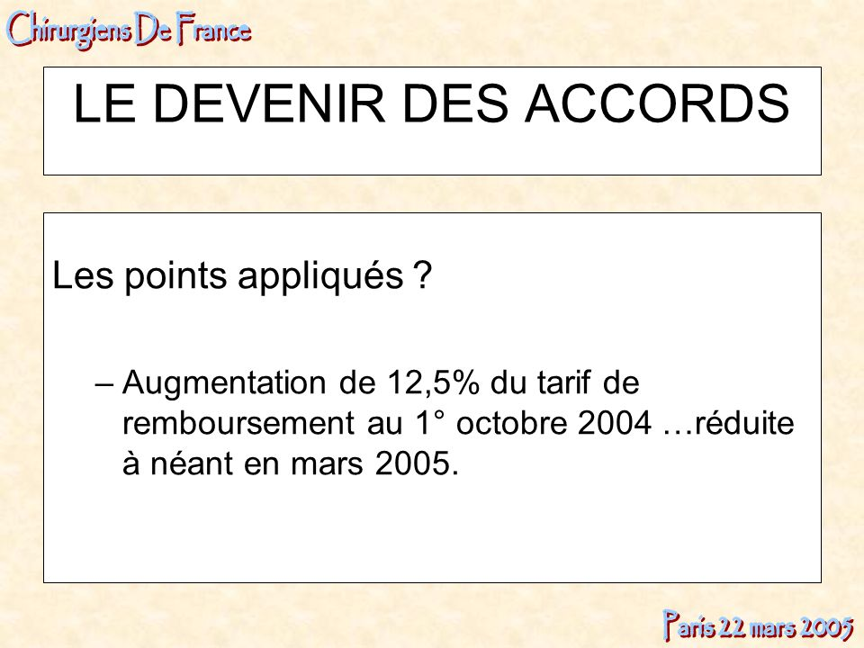 LE DEVENIR DES ACCORDS Les points appliqués