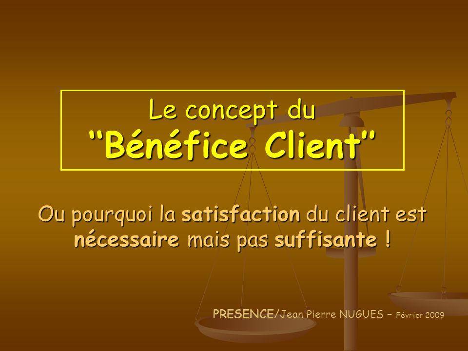 Le concept du ''Bénéfice Client''