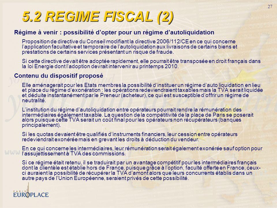 5.2 REGIME FISCAL (2) Régime à venir : possibilité d'opter pour un régime d'autoliquidation