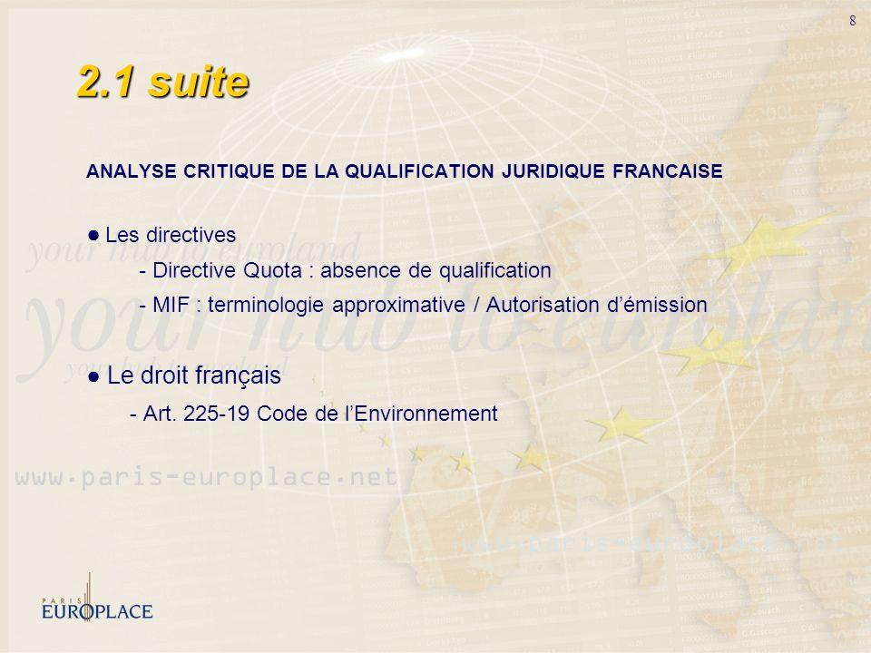 2.1 suiteANALYSE CRITIQUE DE LA QUALIFICATION JURIDIQUE FRANCAISE. ● Les directives. - Directive Quota : absence de qualification.