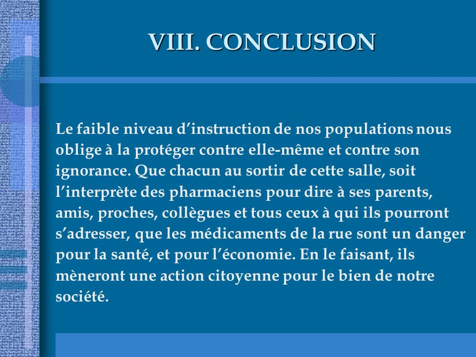 CONCLUSION Le faible niveau d'instruction de nos populations nous