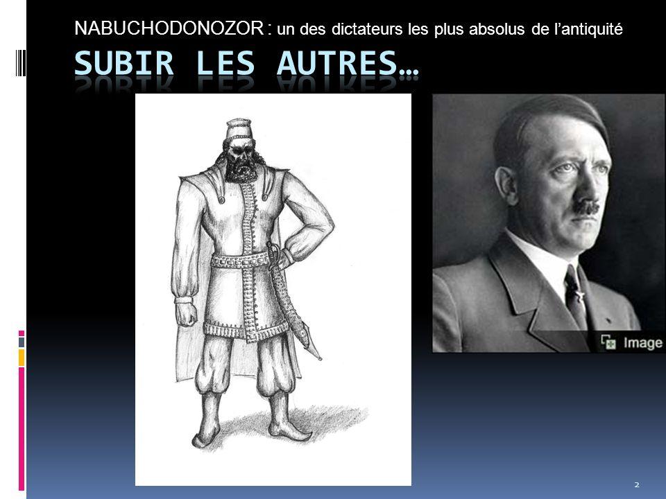 NABUCHODONOZOR : un des dictateurs les plus absolus de l'antiquité