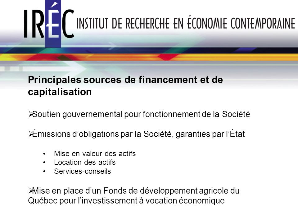 Principales sources de financement et de capitalisation