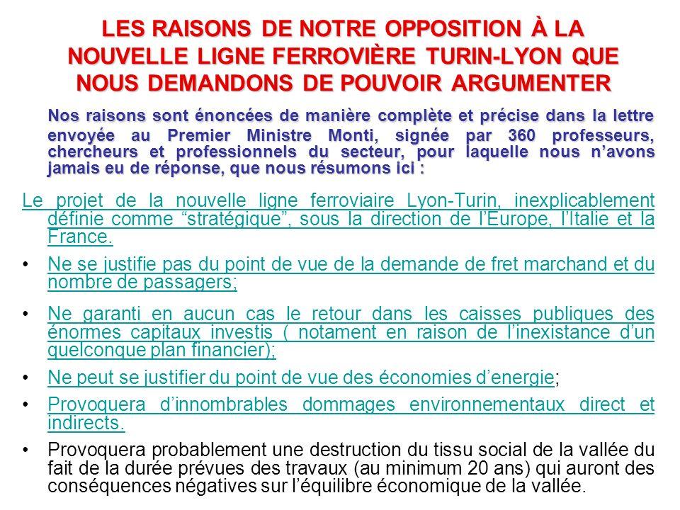 LES RAISONS DE NOTRE OPPOSITION À LA NOUVELLE LIGNE FERROVIÈRE TURIN-LYON QUE NOUS DEMANDONS DE POUVOIR ARGUMENTER