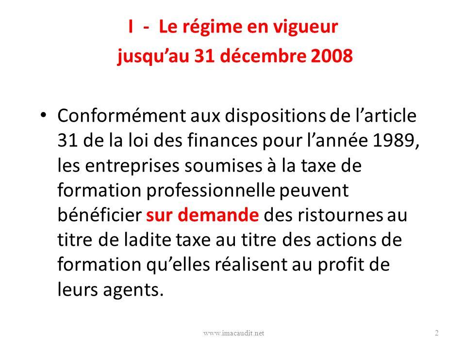 I - Le régime en vigueur jusqu'au 31 décembre 2008