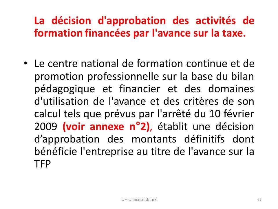 La décision d approbation des activités de formation financées par l avance sur la taxe.