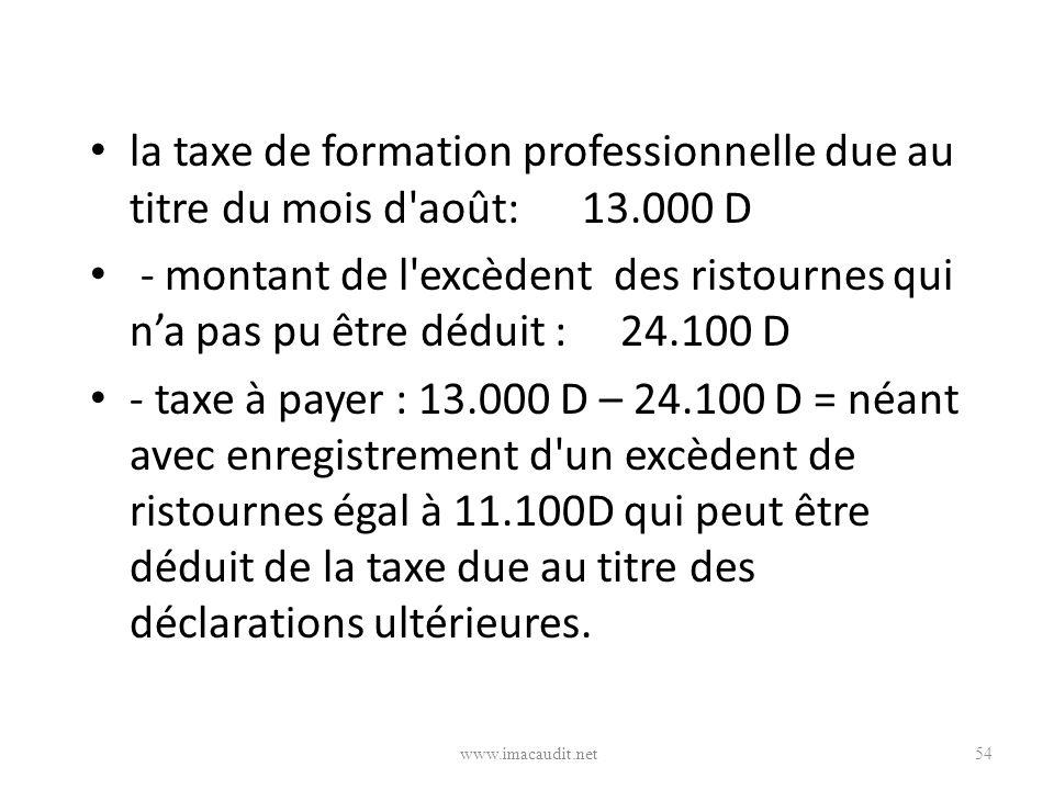 la taxe de formation professionnelle due au titre du mois d août: 13