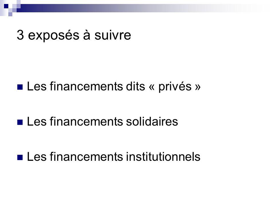 3 exposés à suivre Les financements dits « privés »