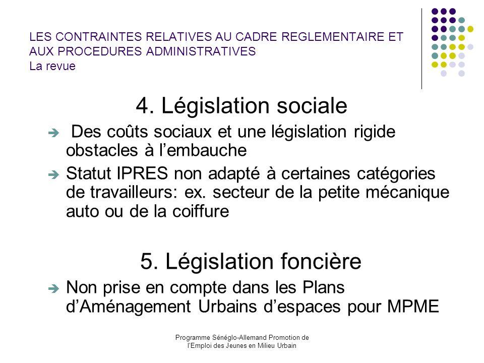 4. Législation sociale 5. Législation foncière