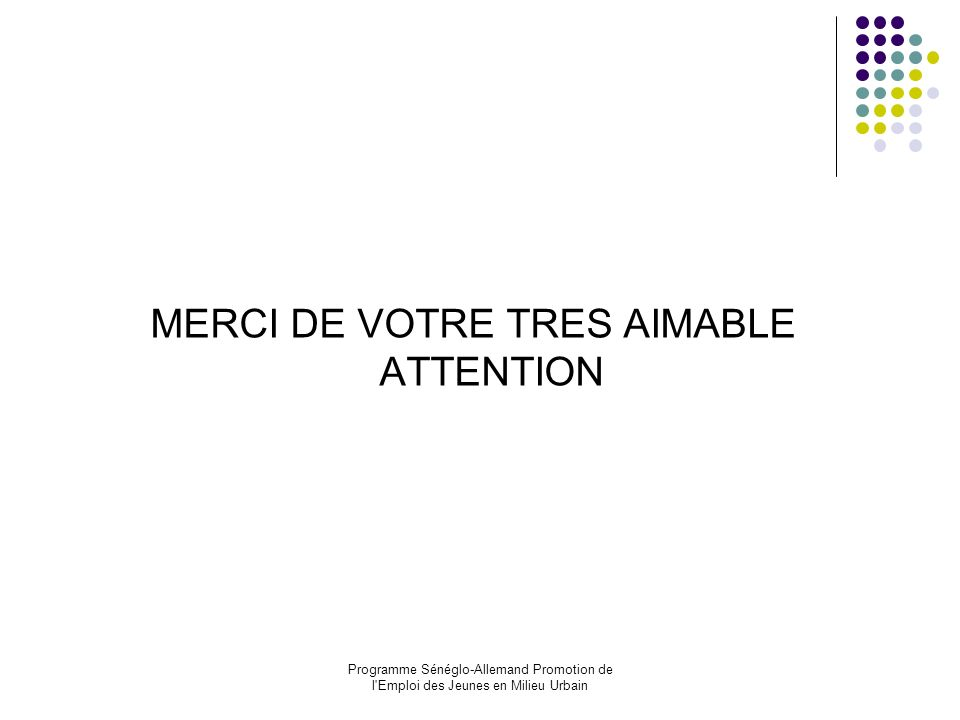 MERCI DE VOTRE TRES AIMABLE ATTENTION
