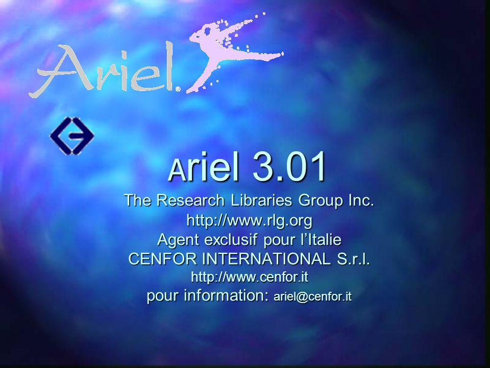 Ariel 3. 01 The Research Libraries Group Inc. http://www. rlg