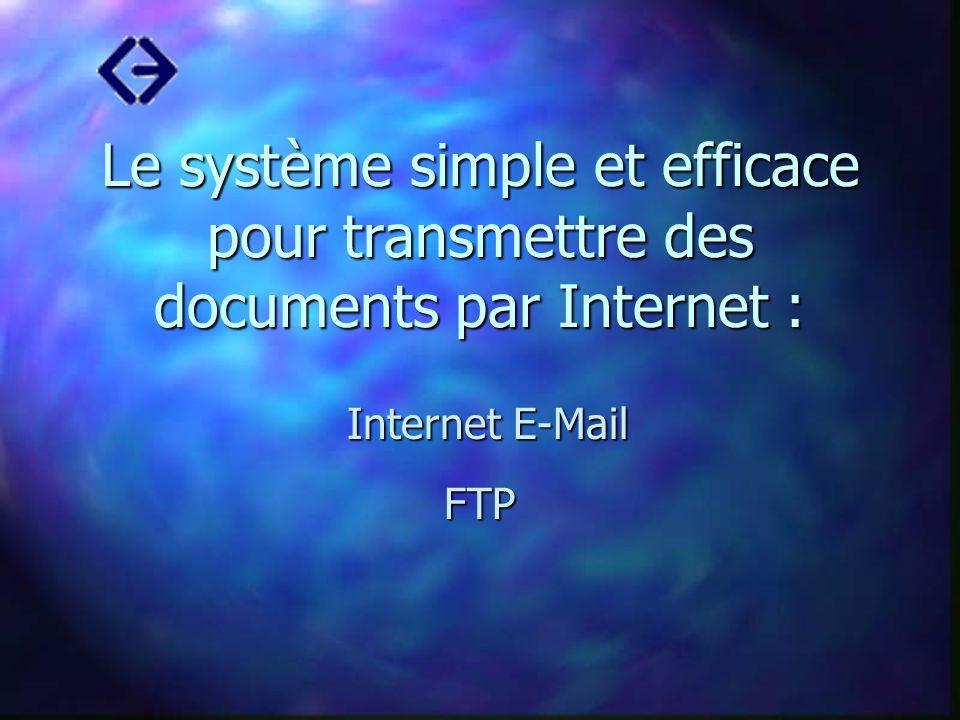Le système simple et efficace pour transmettre des documents par Internet :
