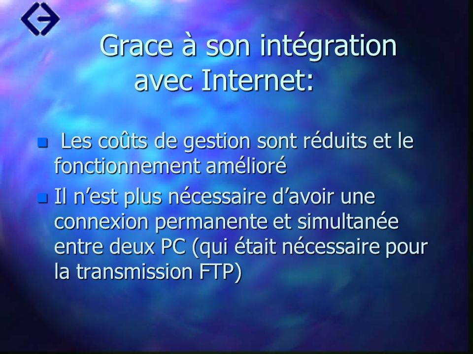 Grace à son intégration avec Internet:
