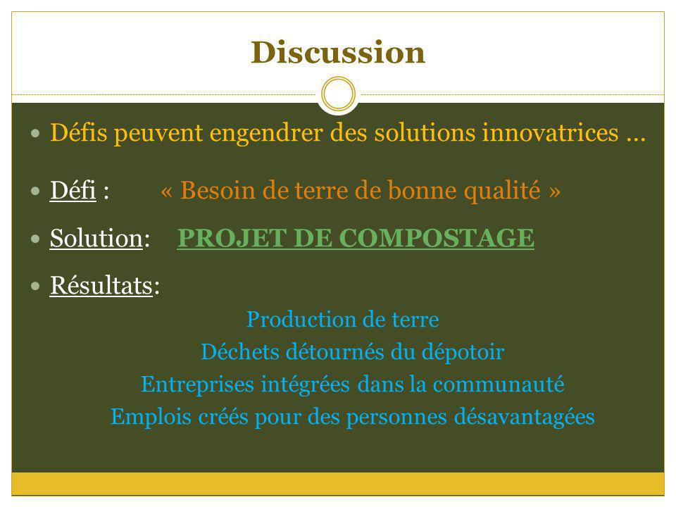 Discussion Défis peuvent engendrer des solutions innovatrices ...