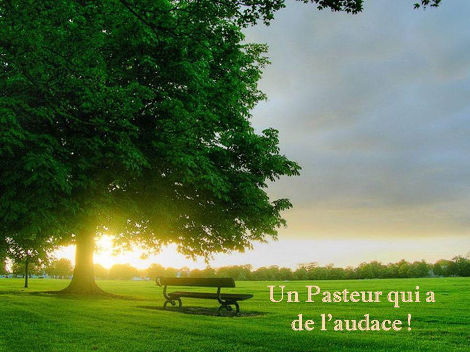Un Pasteur qui a de l audace !