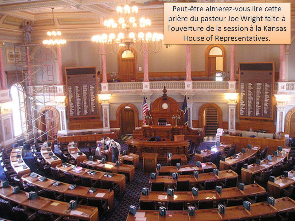 Peut-être aimerez-vous lire cette prière du pasteur Joe Wright faite à l ouverture de la session à la Kansas House of Representatives.