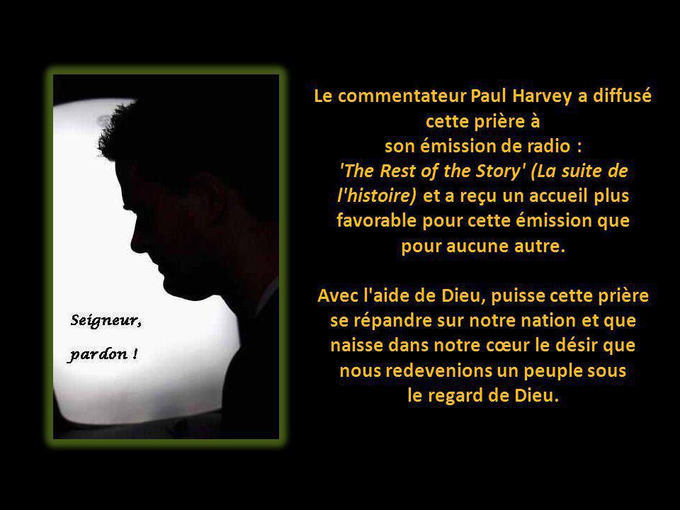 Le commentateur Paul Harvey a diffusé cette prière à