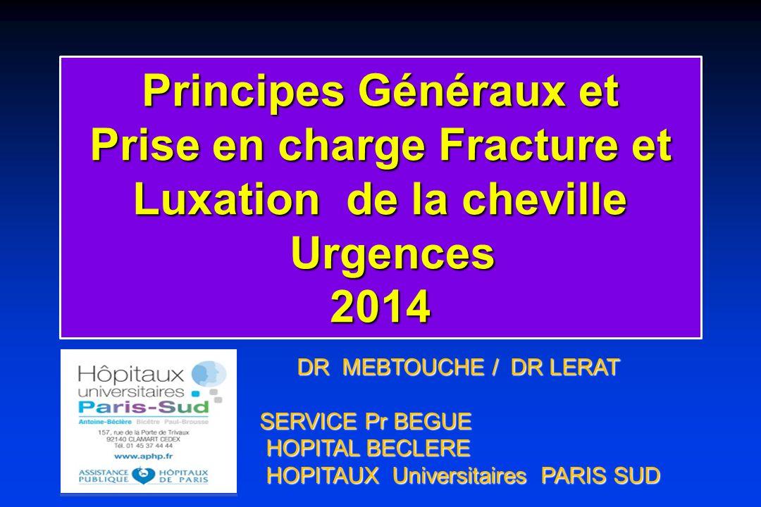 Principes Généraux et Prise en charge Fracture et Luxation de la cheville Urgences 2014
