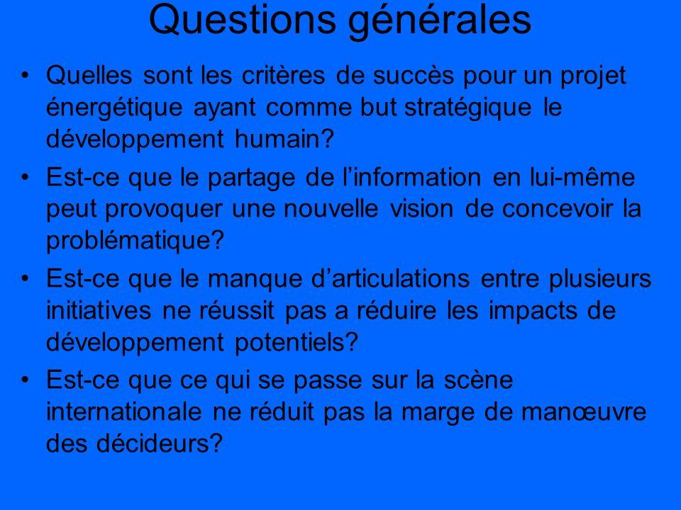 Questions générales Quelles sont les critères de succès pour un projet énergétique ayant comme but stratégique le développement humain