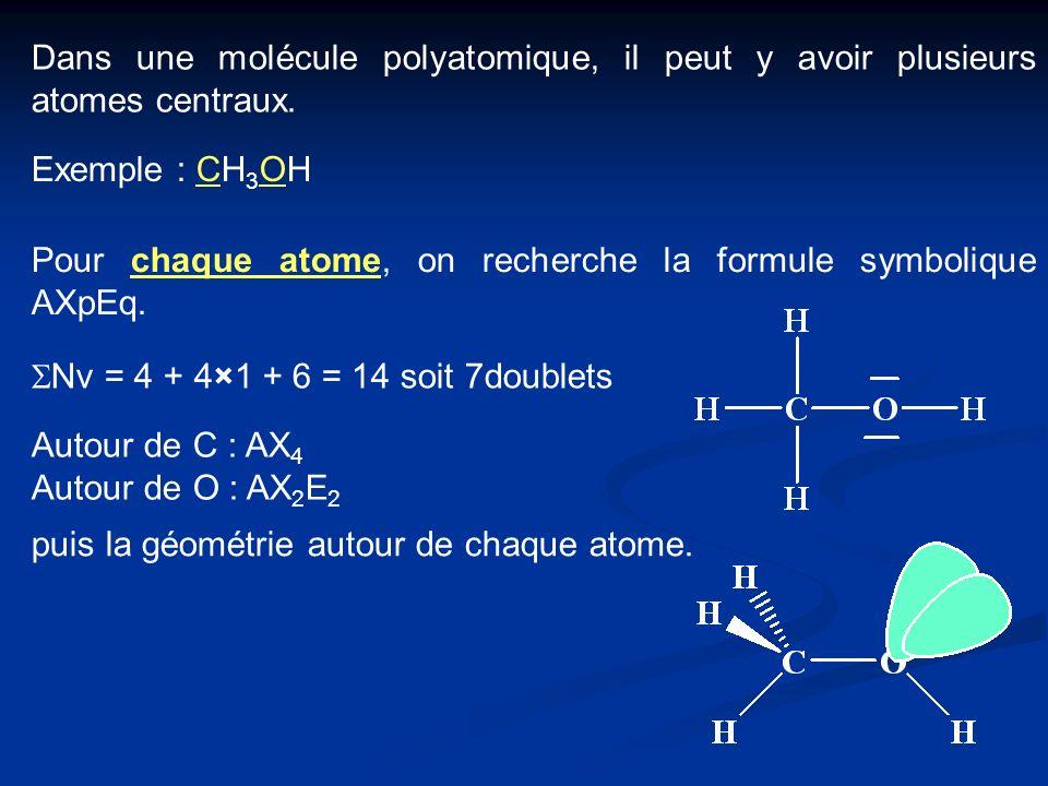 Dans une molécule polyatomique, il peut y avoir plusieurs atomes centraux.