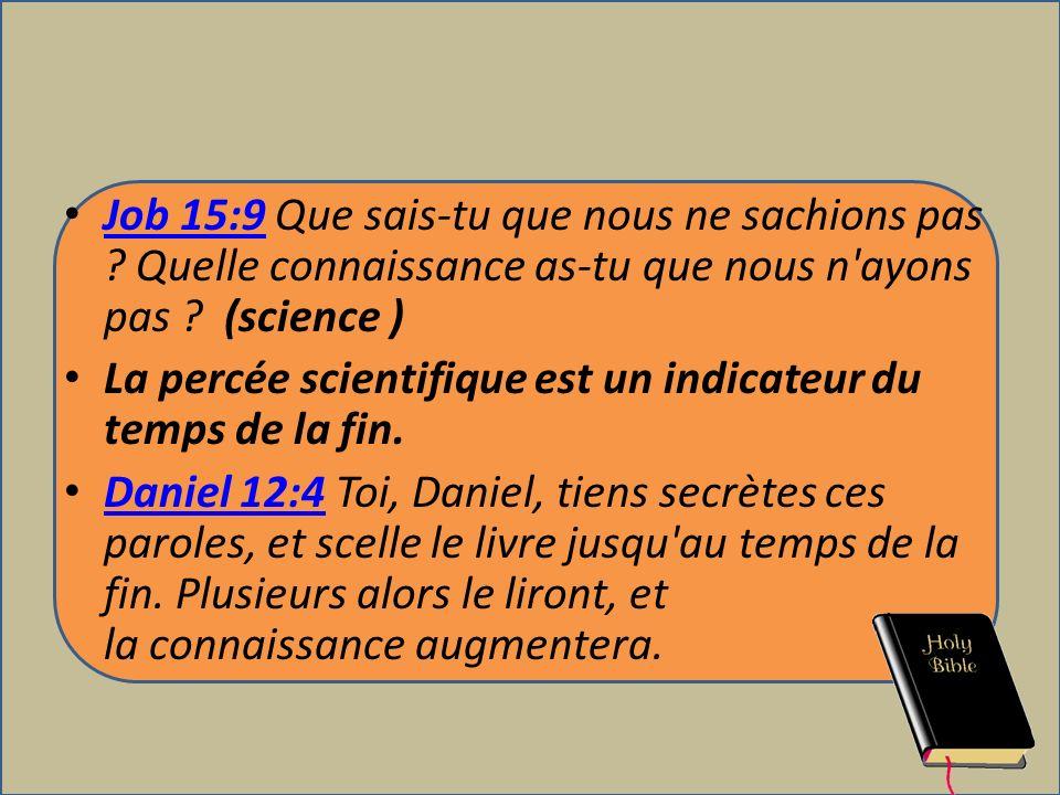 Job 15:9 Que sais-tu que nous ne sachions pas