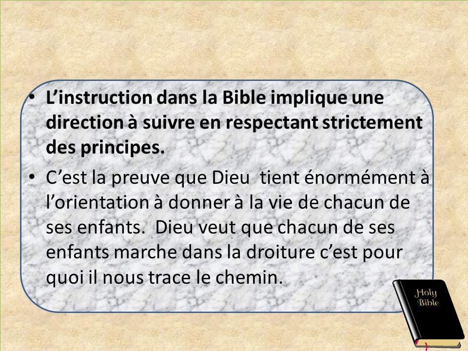 L'instruction dans la Bible implique une direction à suivre en respectant strictement des principes.