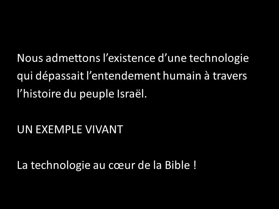 Nous admettons l'existence d'une technologie