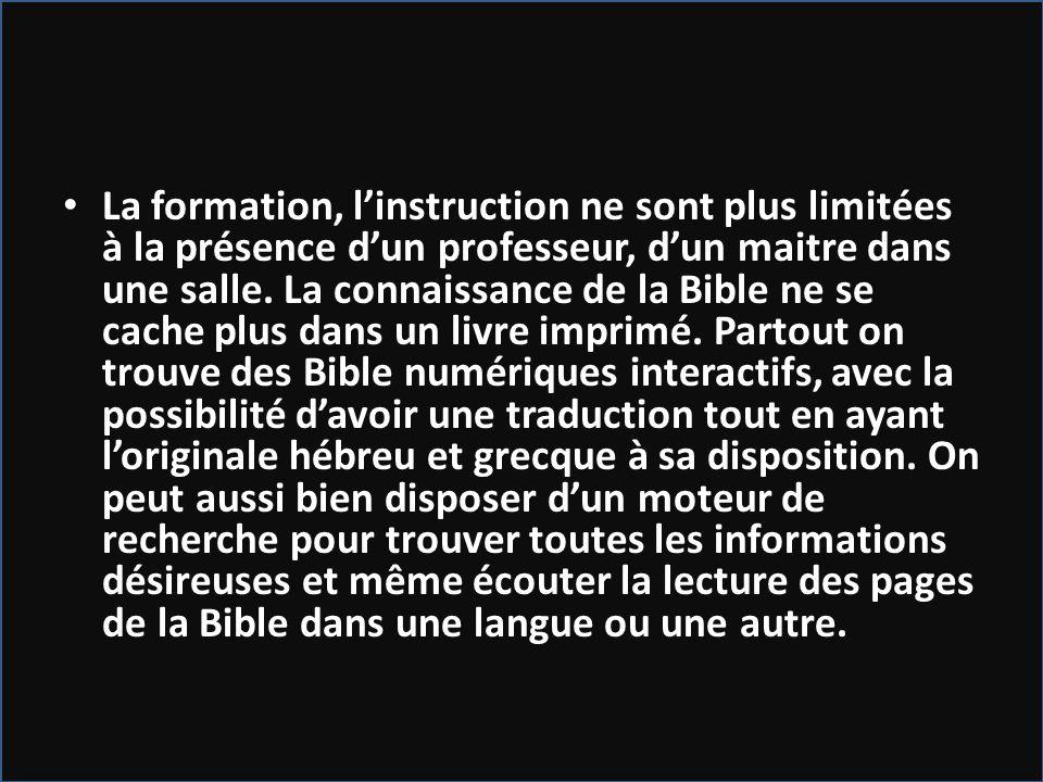 La formation, l'instruction ne sont plus limitées à la présence d'un professeur, d'un maitre dans une salle.