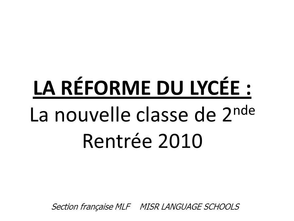 LA RÉFORME DU LYCÉE : La nouvelle classe de 2nde Rentrée 2010