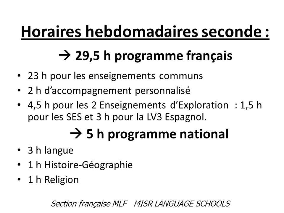 Horaires hebdomadaires seconde :  29,5 h programme français