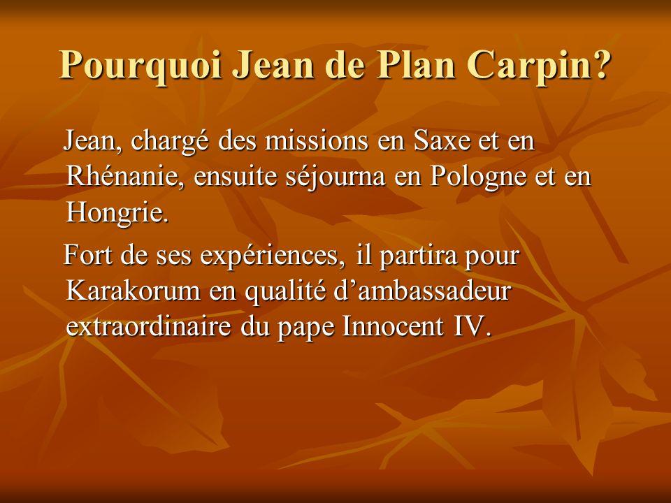 Pourquoi Jean de Plan Carpin