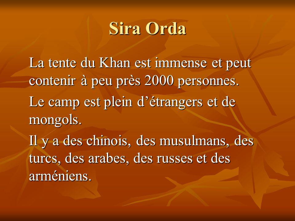 Sira Orda Le camp est plein d'étrangers et de mongols.