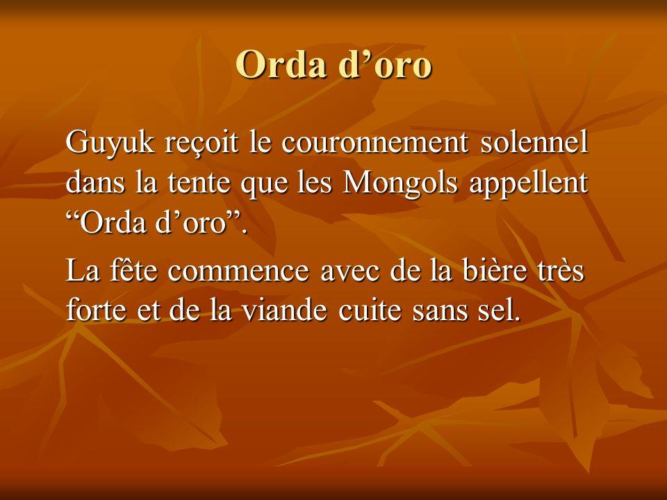 Orda d'oro Guyuk reçoit le couronnement solennel dans la tente que les Mongols appellent Orda d'oro .