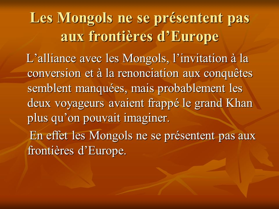 Les Mongols ne se présentent pas aux frontières d'Europe