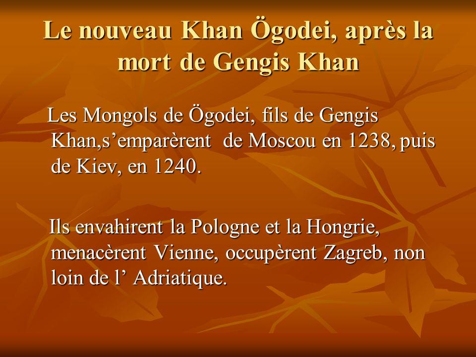 Le nouveau Khan Ögodei, après la mort de Gengis Khan