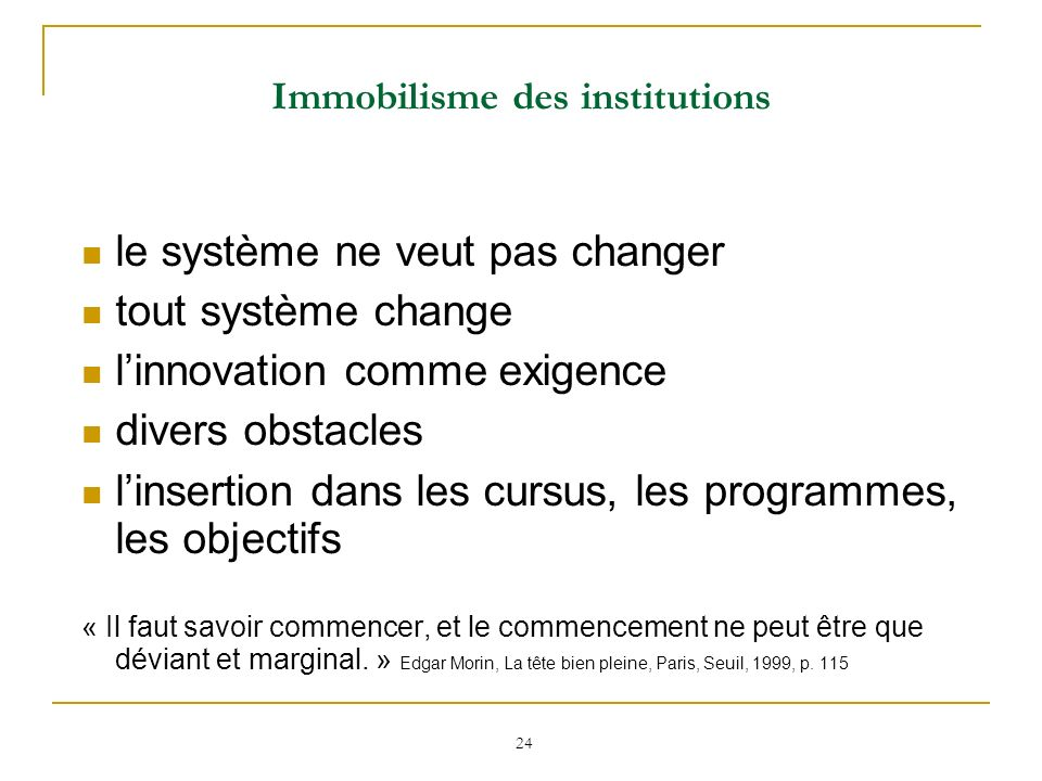 Immobilisme des institutions