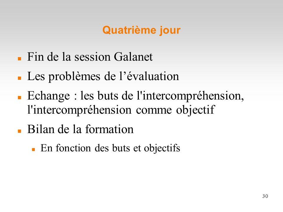 Fin de la session Galanet Les problèmes de l'évaluation