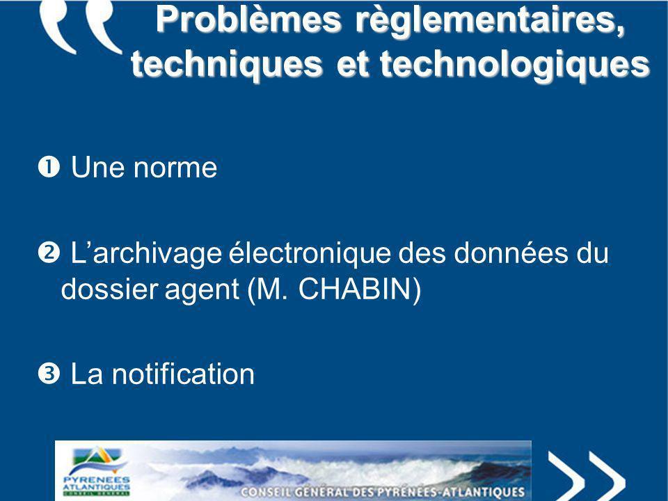 Problèmes règlementaires, techniques et technologiques