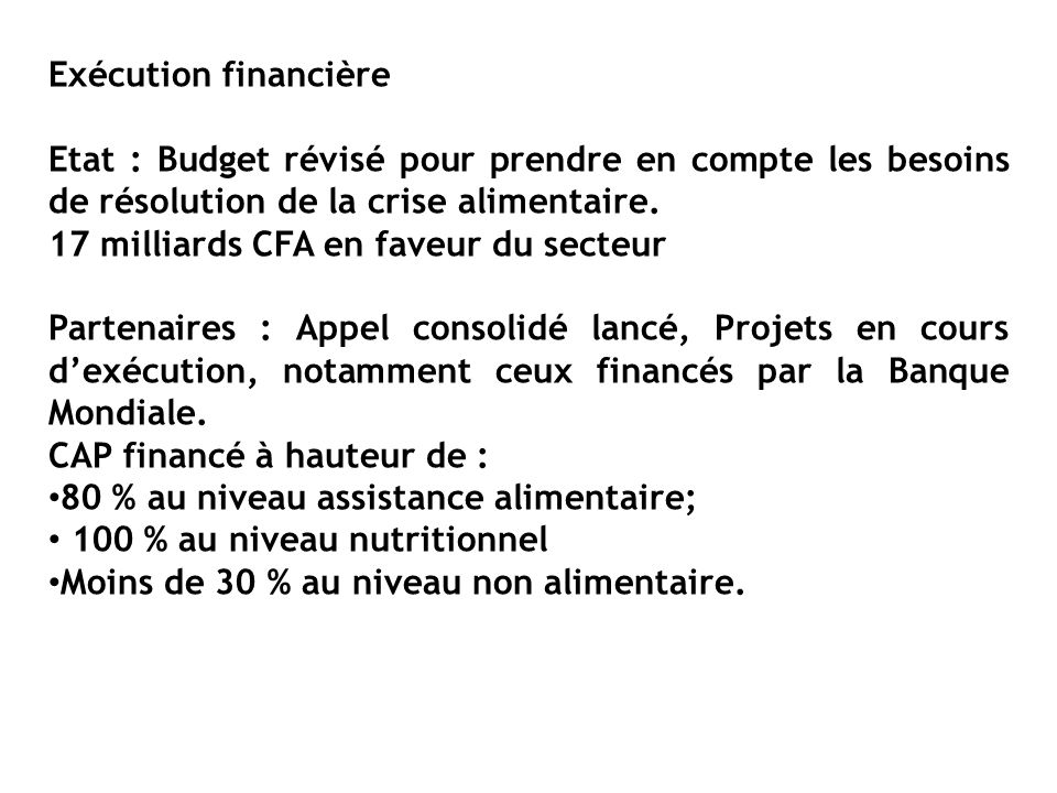 Exécution financière Etat : Budget révisé pour prendre en compte les besoins de résolution de la crise alimentaire.