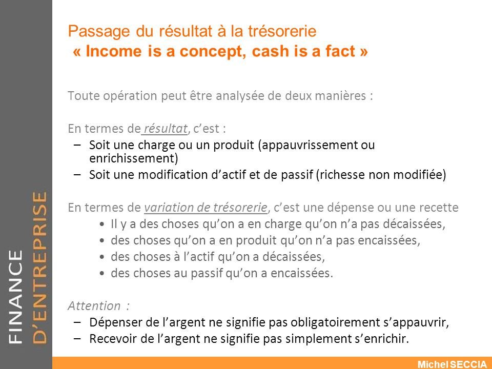 Passage du résultat à la trésorerie « Income is a concept, cash is a fact »
