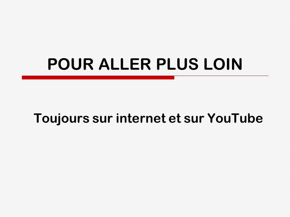 Toujours sur internet et sur YouTube