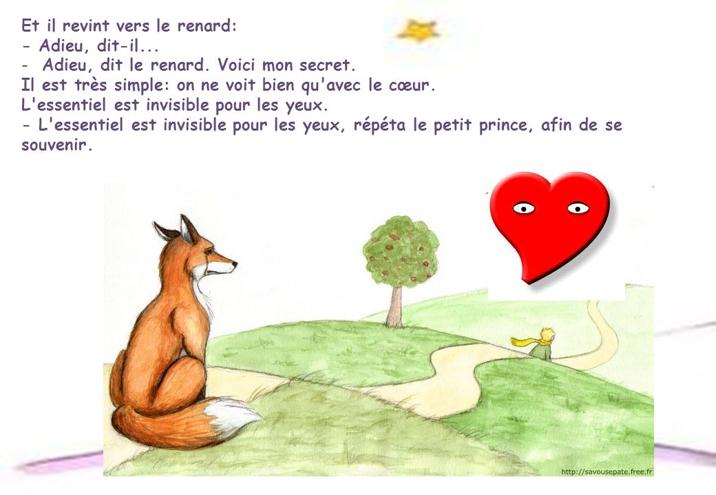 Et il revint vers le renard: