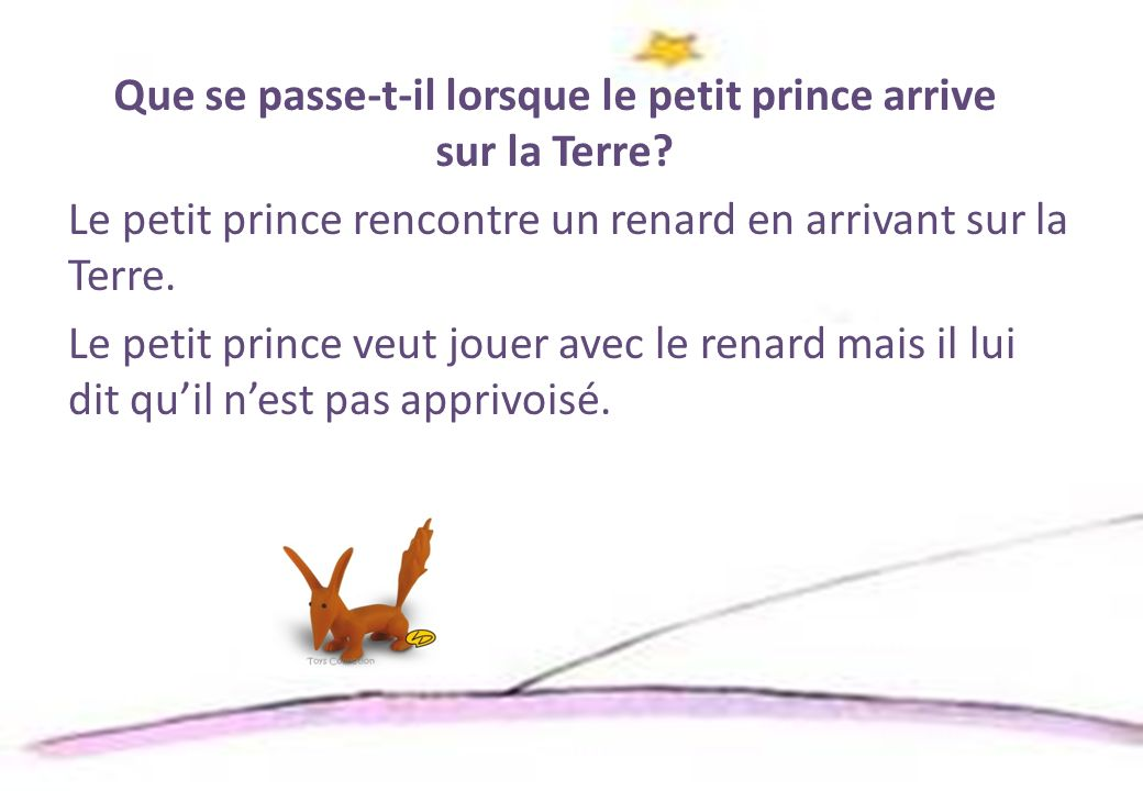 Que se passe-t-il lorsque le petit prince arrive sur la Terre
