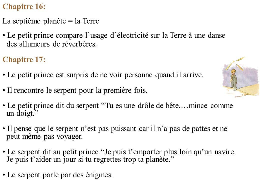 Chapitre 16: La septième planète = la Terre. Le petit prince compare l'usage d'électricité sur la Terre à une danse.