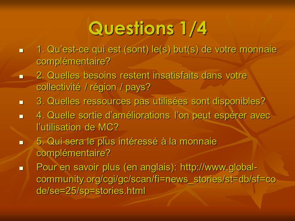 Questions 1/4 1. Qu'est-ce qui est (sont) le(s) but(s) de votre monnaie complémentaire