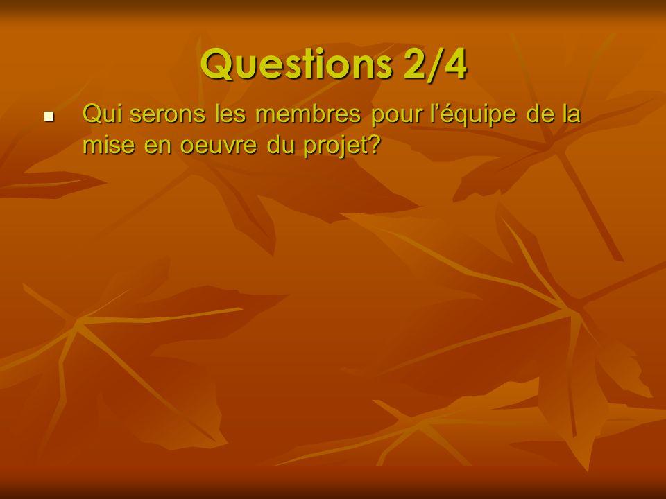 Questions 2/4 Qui serons les membres pour l'équipe de la mise en oeuvre du projet